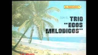 Eliseo Quedate Aqui Canta Trio Ecos Melodicos.wmv