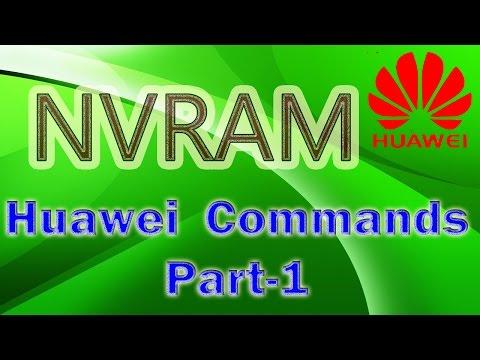 Huawei Commands Part-1 (nvram)