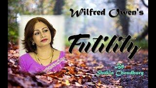 Futility | Wilfred Owen | Shukla Choudhury