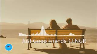 Just Good Friends By CLNGR [2010s Pop  Music]