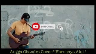 Angga Chandra Cover Harusnya Aku - Armada Band