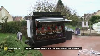 restaurant ambulant : la passion de la frite