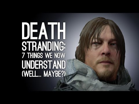 Death Stranding: 7 Things We're Starting to Understand, We Think, Maybe?