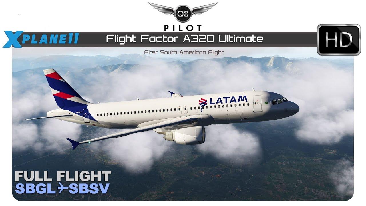 X-Plane 11 | Flight Factor A320 Ultimate | SBGL ✈ SBSV