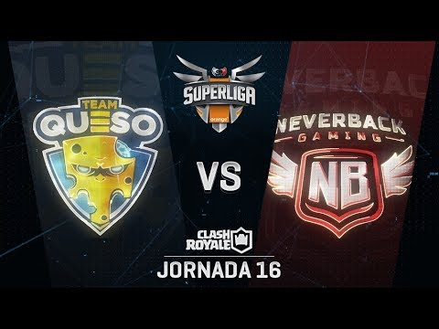 TEAM QUESO VS NEVERBACK GAMING  | SUPERLIGA ORANGE CLASH ROYALE | (Jornada 16)