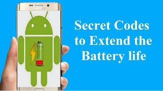Android Secret Code to Increase Battery Life!!