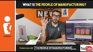 The People of Manufacturing | What is it?