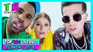 TOP 40 Mejores Canciones Latinas FEBRER0 2018 [Semana 08]   Música Latina FEBRERO 2018 [LATIN MUSIC]