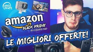 LE MIGLIORI OFFERTE DEL BLACK FRIDAY AMAZON 2017! - CARICAMENTE ITA 4K