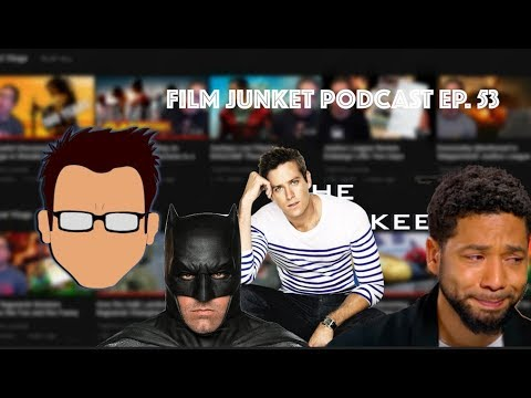 Ben Affleck is Not Batman and Jussie Smollet is Not a Good Person - FJ Podcast Ep. 53