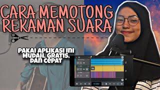 Cara memotong rekaman suara - aplikasi edit rekaman suara