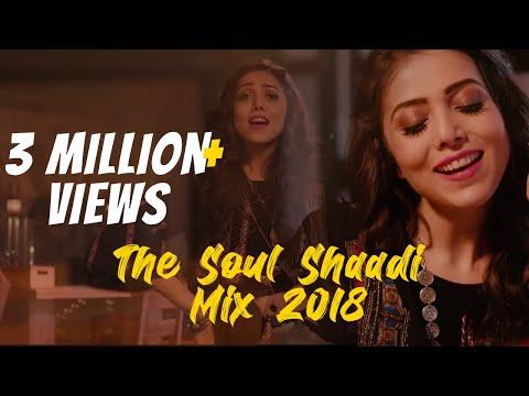 The Soul Shaadi Mix 2018 by Jankee feat. Farah | Tareefan | Din Shagna | Dil Diya Gallan | Madhaniya