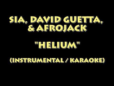 SIA, DAVID GUETTA, & AFROJACK - HELIUM (INSTRUMENTAL / KARAOKE VERSION)