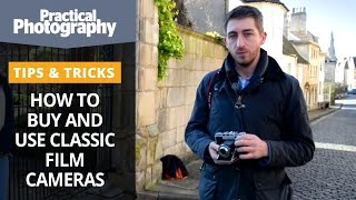 Photography tips - How to buy and use classic film cameras