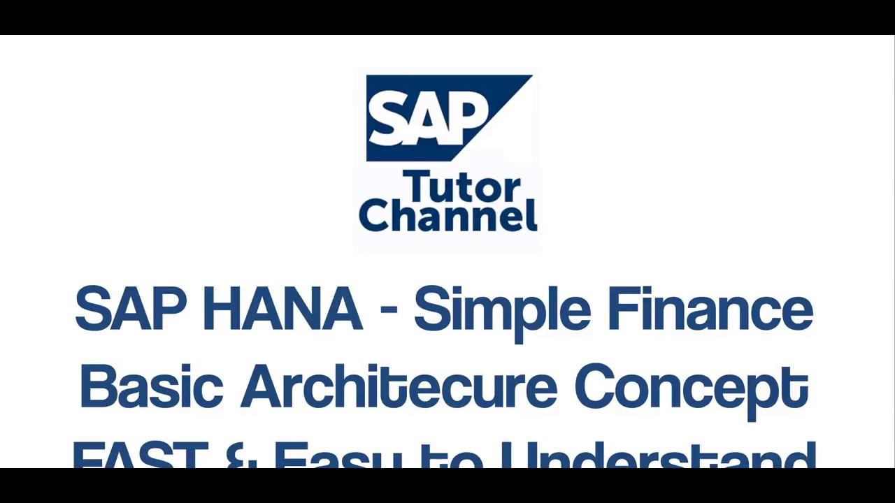 SAP HANA - Simple Finance | Basic Architecture Concept | Fast & Easy To Understand