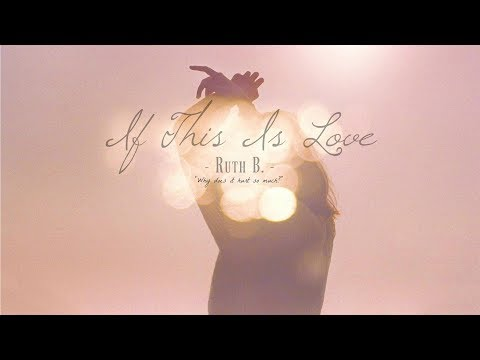 [Lyrics + Vietsub] If this is Love - Ruth B.