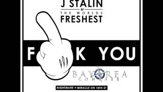 J. Stalin & DJ Fresh - Fuck You Pt. 2 [BayAreaCompass]
