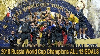 2018 Russia World Cup Champions France All 12 Goals In World Cup 2018