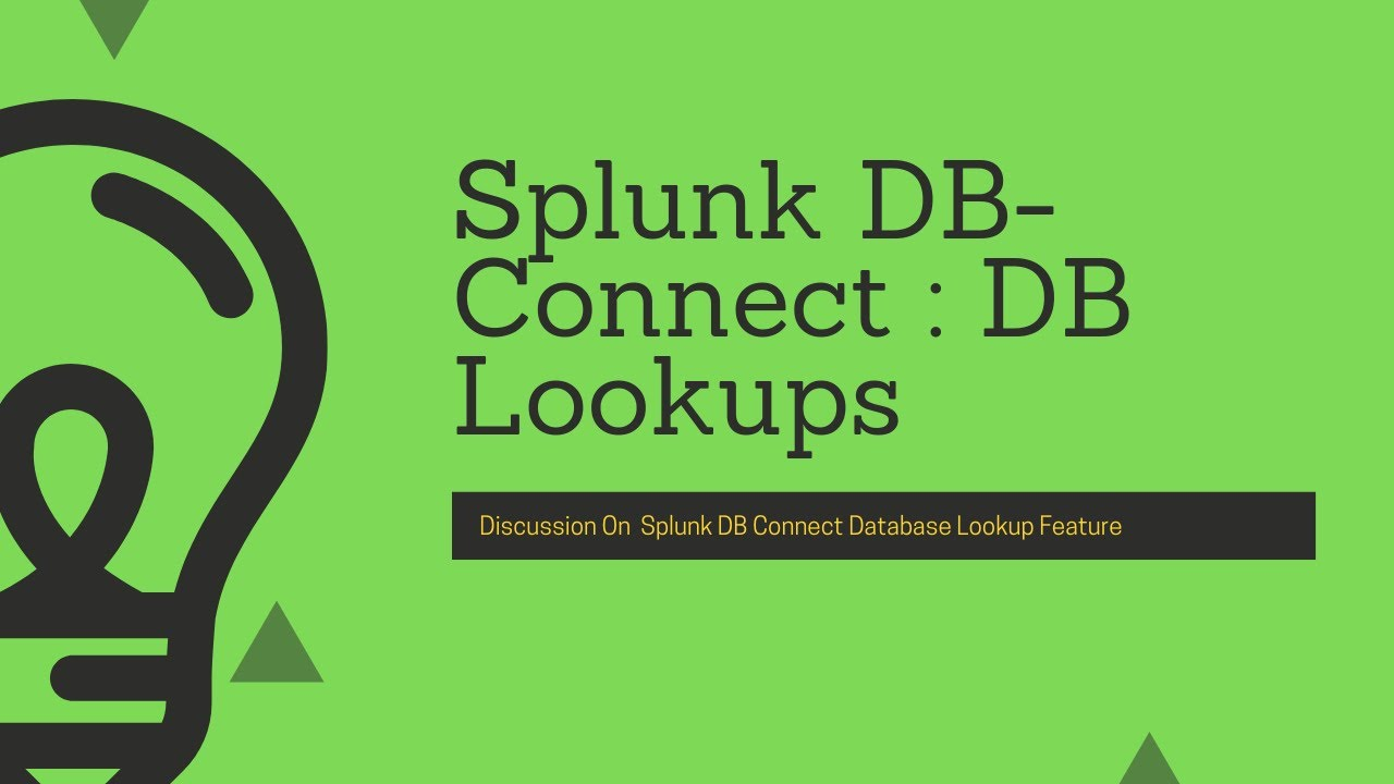 Splunk DB-Connect : How database lookup works in Splunk DB-Connect app