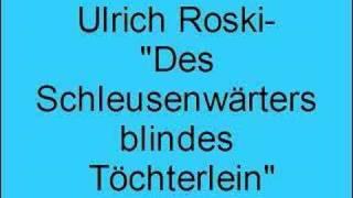 Ulrich Roski – Des Schleusenwärters blindes Töchterlein