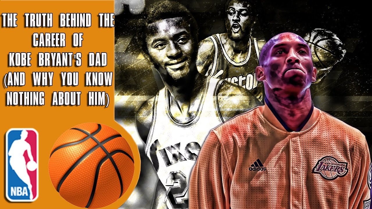 The truth behind the career of Kobe Bryant's Dad (And why you know nothing about him)
