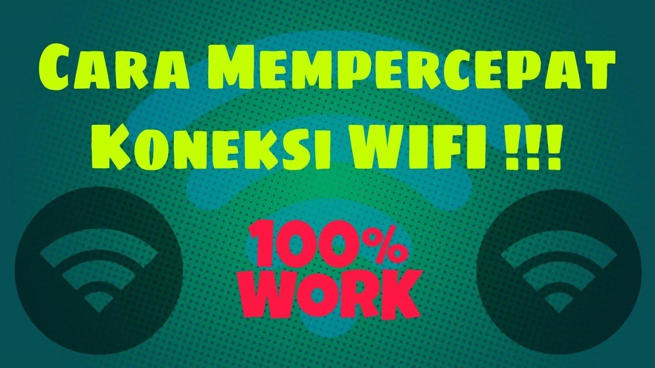 Cara Mempercepat Koneksi Wifi 100 Work Laptop Pc Youtube