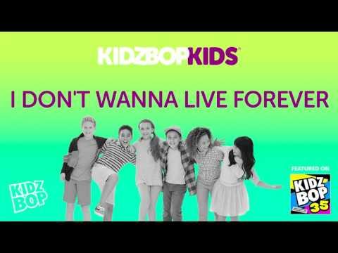 KIDZ BOP Kids - I Don't Wanna Live Forever (KIDZ BOP 35)
