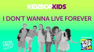 KIDZ BOP Kids - I Don't Wanna Live Forever (KIDZ BOP 35)