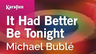 Karaoke It Had Better Be Tonight - Michael Bublé *