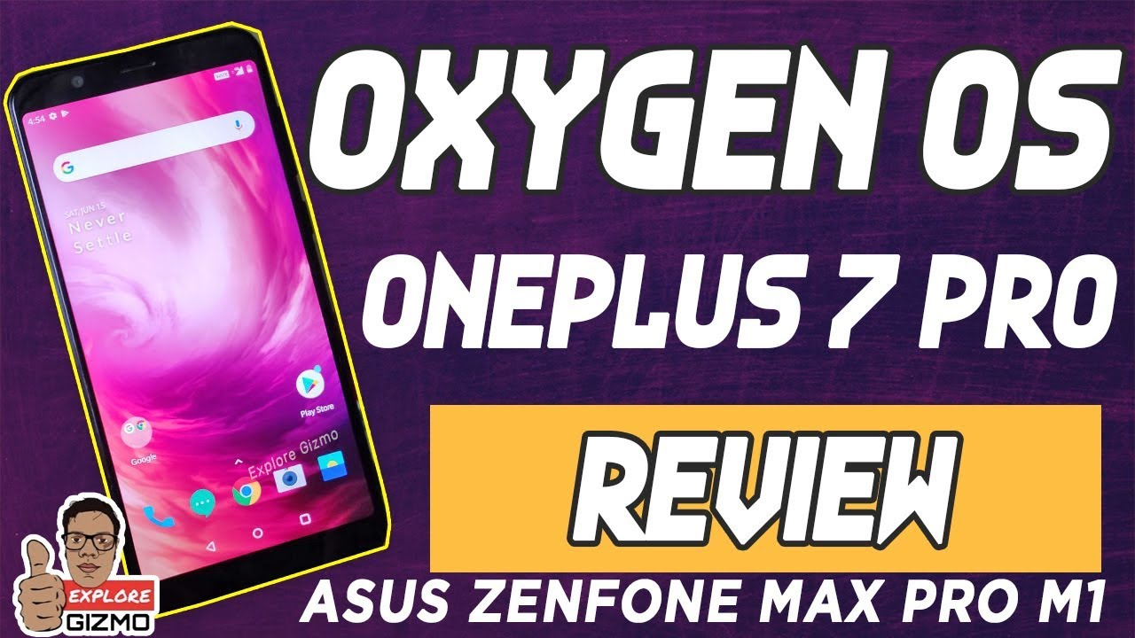 Custom Rom OxygenOS OnePlus 7 Pro Ported For Asus Zenfone Max Pro M1