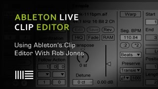 Ableton Clip Editor - Using The Clip Editor - With Rob Jones