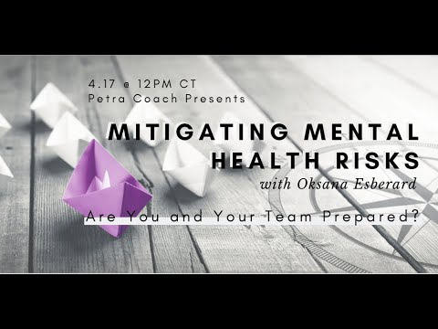 """Petra Coach Presents, """"Mitigating Mental Health Risks with Oksana Esberard: Are You and Your..."""