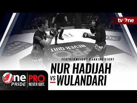 [HD] Nur Hadijah vs Wulandari || One Pride Pro Never Quit #23