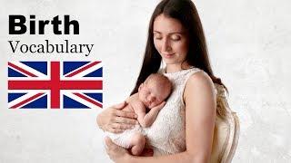 Birth Vocabulary - English Like A Native