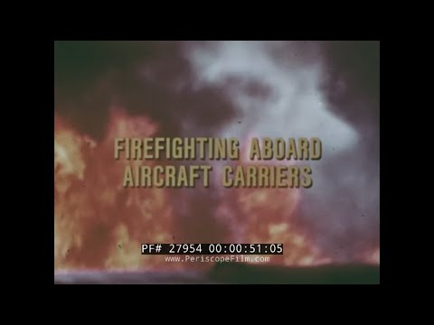 FIRE FIGHTING ABOARD AIRCRAFT CARRIERS U.S. NAVY TRAINING FILM   27954
