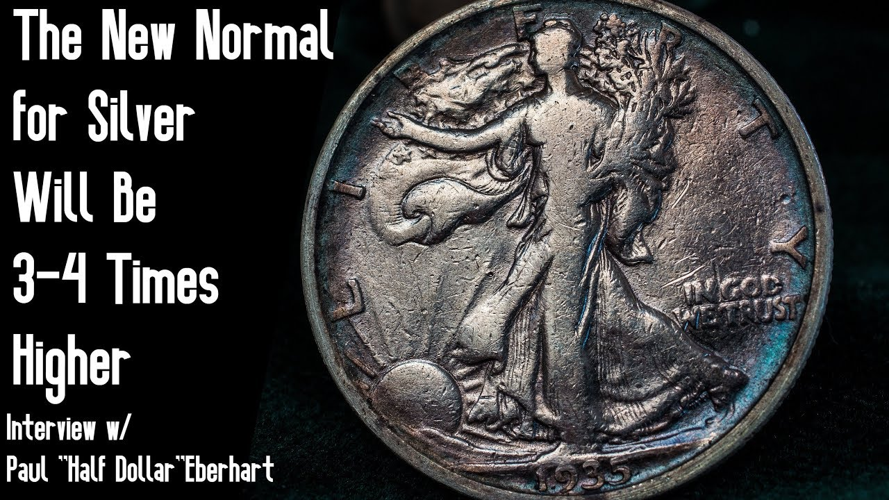 Silver: The New Normal Will Be 3-4 Times Higher - w/ Paul