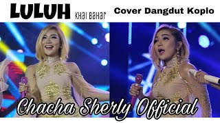 Single Terbaru -  Luluh Khai Bahar Cover Dangdut Chacha Sherly