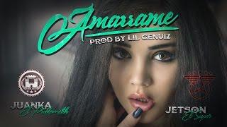 Juanka El Problematik Ft Jetson El Super - Amarrame [Lyric Video]