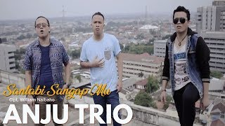 ANJU TRIO - Santabi Ma Sangap Mu (Official Video) - Lagu Batak Terbaru 2018
