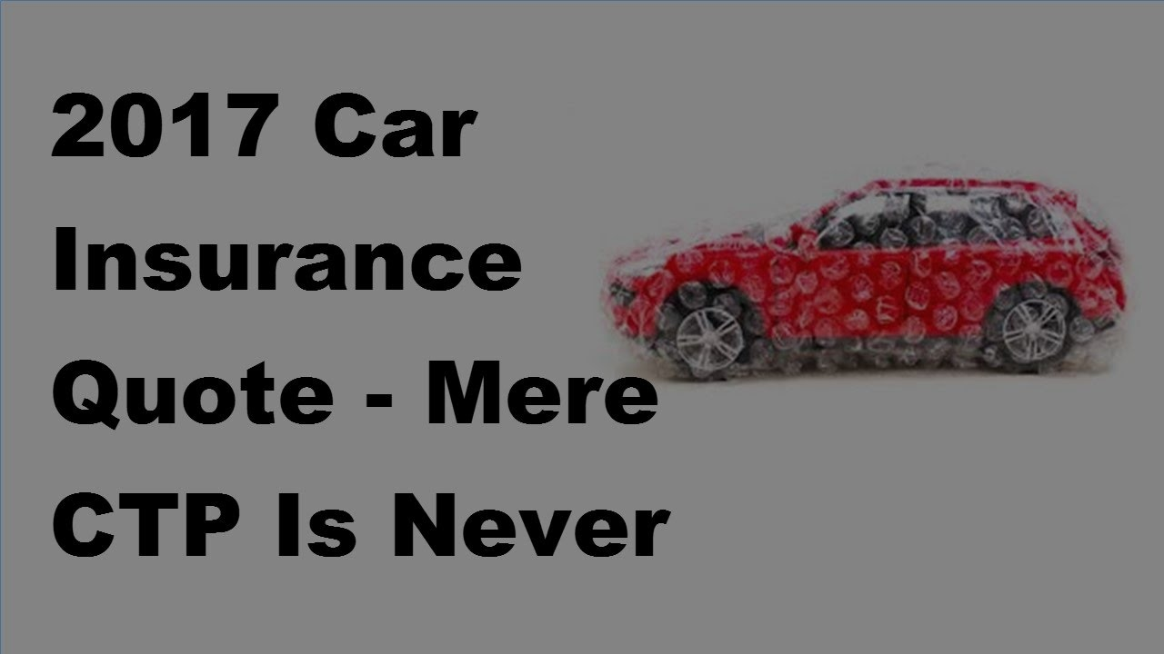 Auto Insurance CTP or