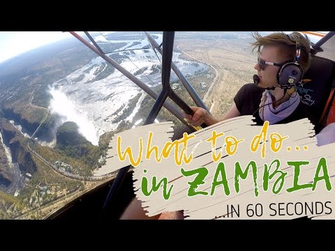 WHAT TO DO IN ZAMBIA in 60 seconds
