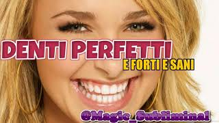 Denti Perfetti e Sani - Subliminal in Italiano