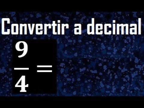 9/4 a decimal , convertir fraccion a decimal - YouTube