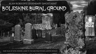 Download Alan Robson's Ghost Hunt - Boleskine Burial Ground