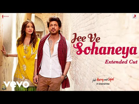 Jee Ve Sohaneya - Full Song Video| Anushka| Shah Rukh| Pritam| Nooran Sisters