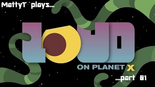 LOUD on Planet X, Part 01