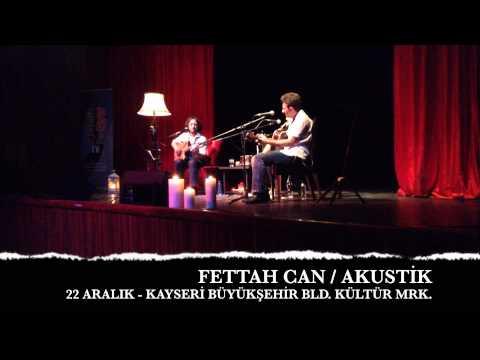 FETTAH CAN 22 ARALIK'TA KAYSERİ'DE