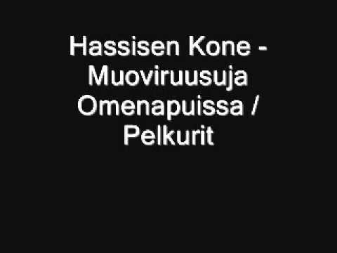 Hassisen Kone - Muoviruusuja Omenapuissa / Pelkurit