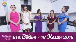 Gelin Evi 619. Bölüm | 16 Kasım 2018