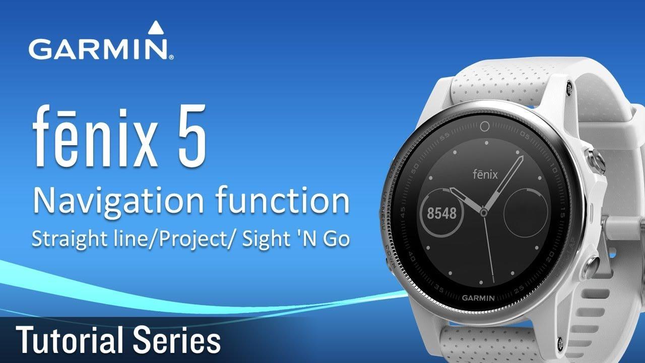 af3cad405089 Tutorial - fēnix 5 Navigation function - Straight line/Project  Waypoint/Sight 'N Go